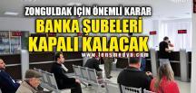 BANKA ŞUBELERİ KAPALI OLACAK