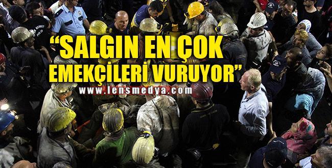 """""""SALGIN EN ÇOK EMEKÇİLERİ VURUYOR"""""""