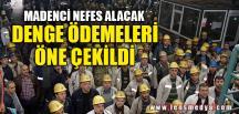MADENCİ NEFES ALACAK