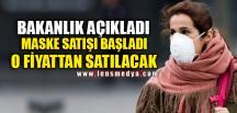 MASKE SATIŞI BAŞLADI