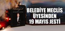 BELEDİYE MECLİS ÜYESİNDEN 19 MAYIS JESTİ