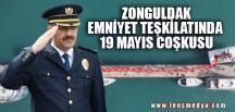 EMNİYET TEŞKİLATINDA 19 MAYIS COŞKUSU
