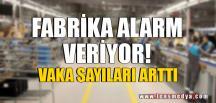 FABRİKA ALARM VERİYOR!
