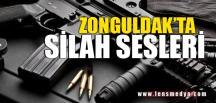 ZONGULDAK'TA SİLAH SESLERİ