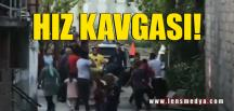 MAHALLEDE HIZ KAVGASI