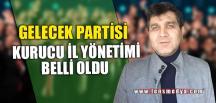 GELECEK PARTİSİ İL YÖNETİM KURULU BELLİ OLDU