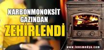 KARBONMONOKSİT GAZINDAN ZEHİRLENDİ