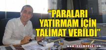 """""""TALİMAT GELDİ YATIRDIM"""""""