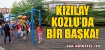 KIZILAY KOZLU'DA BİR BAŞKA!