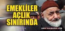 """""""EMEKLİLER AÇLIK SINIRINDA"""""""