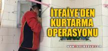 İTFAİYE'DEN KURTARMA OPERASYONU