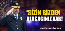 """""""SİZİN BİZDEN ALACAĞINIZ VAR!"""""""