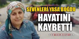 FECİ KAZADA HAYATINI KAYBETTİ